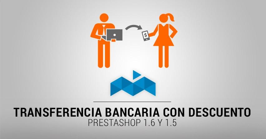 Módulo Prestashop 1.6 Transferencia Bancaria con descuento