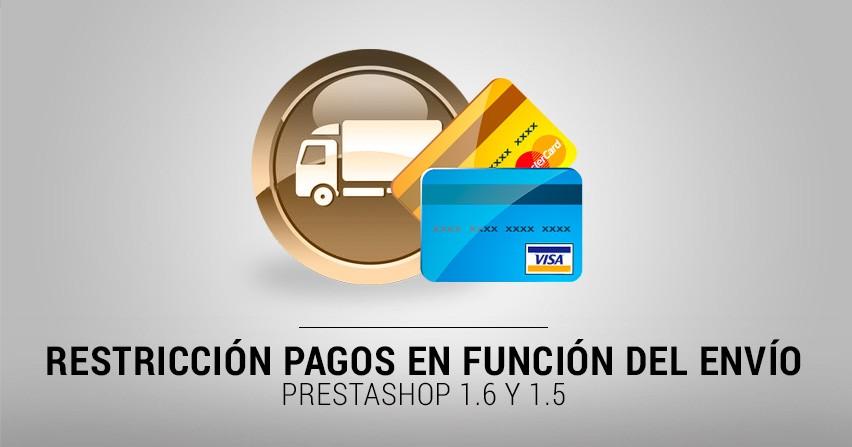 Módulo Prestashop 1.6, restricción de pagos por método de envío.