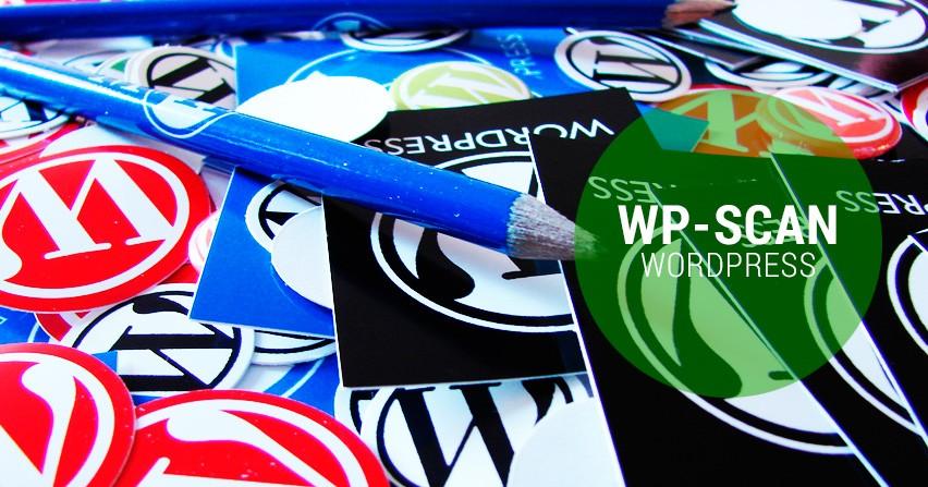WpScan, la seguridad necesaria para tu WordPress