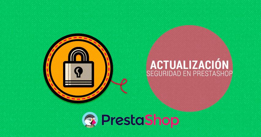 Actualización de seguridad en todas las versiones de Prestashop
