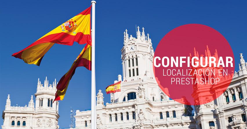 Como configurar la localización a España en Prestashop