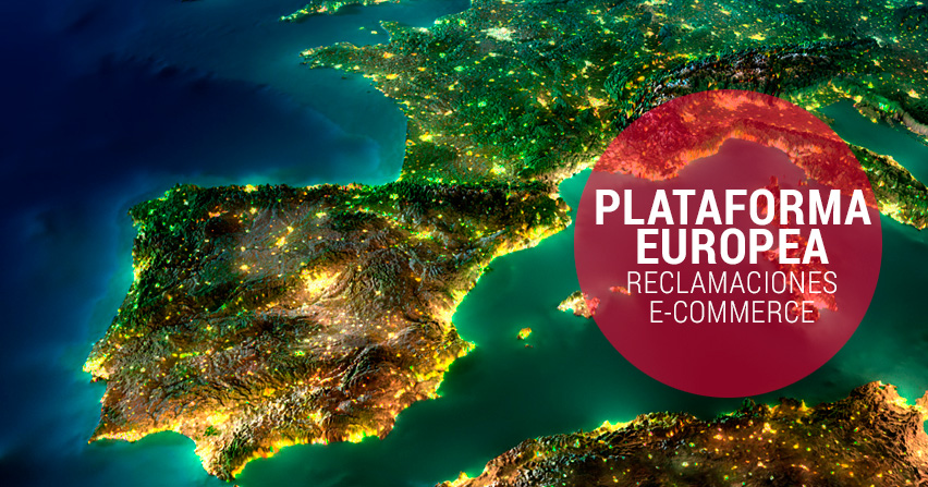 Cómo funciona la nueva plataforma europea de resolución de reclamaciones en eCommerce