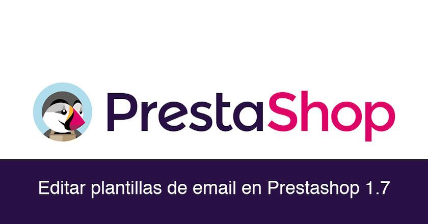 Consejos y pasos a seguir para editar los emails en Prestashop 1.7