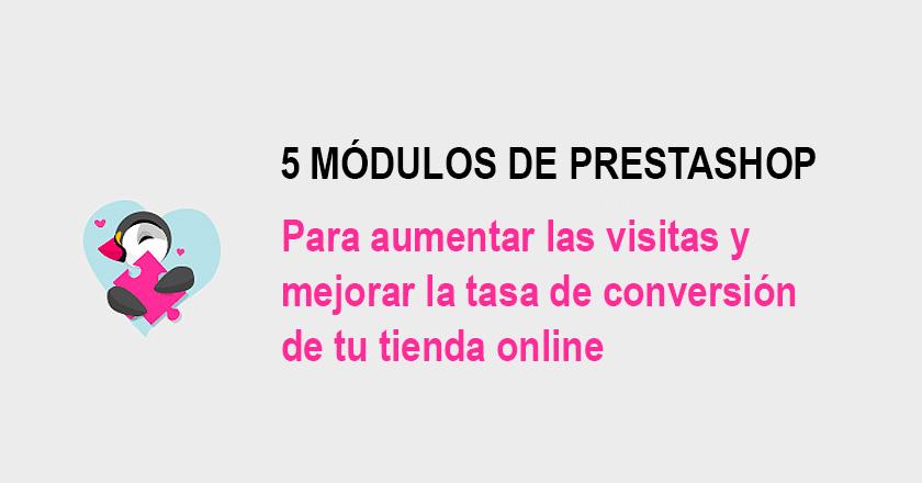 5 módulos de Prestashop para mejorar la tasa de conversión de tu tienda
