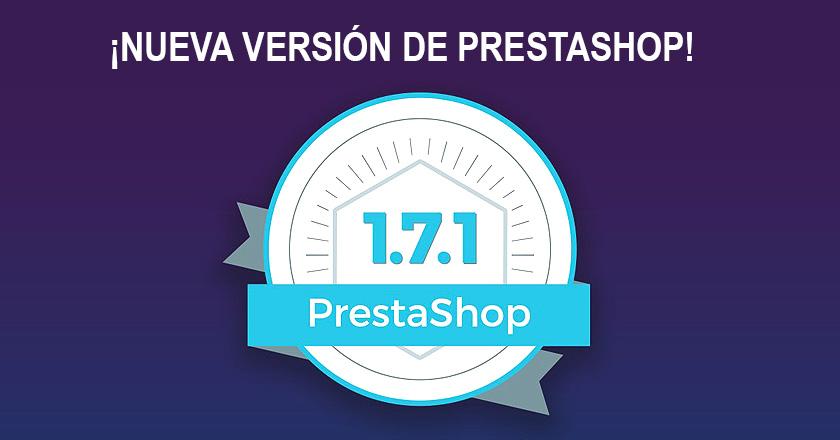 ¡Ya está disponible la versión 1.7.1.0 de Prestashop!