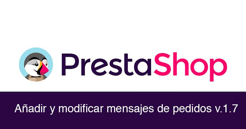 Añadir y modificar mensajes de pedidos predefinidos en Prestashop 1.7