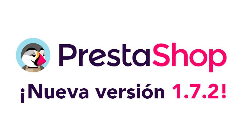 ¡Ya está disponible la versión 1.7.2 de Prestashop!