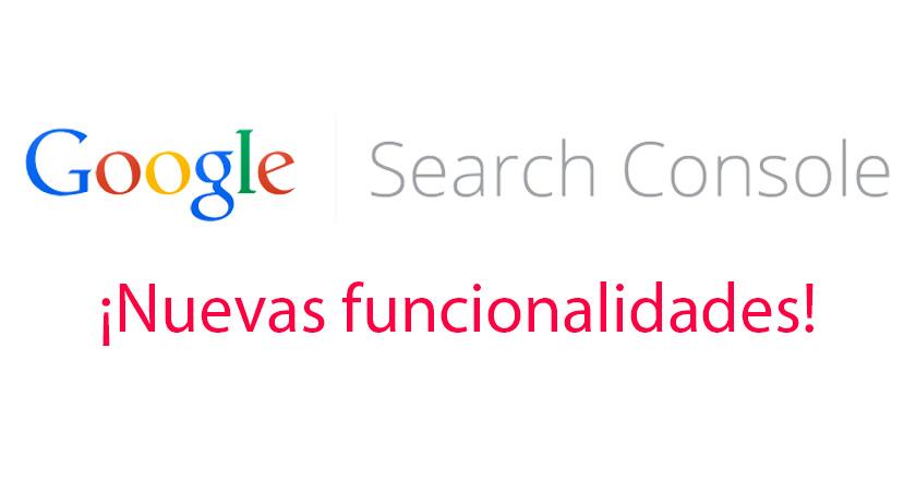 Nuevas funcionalidades de Google Search Console